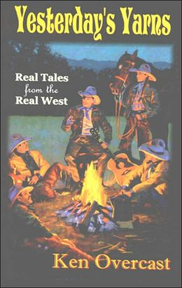 Yesterday's Yarns: Real Tales from the Real West