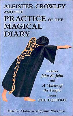 Aleister Crowley and the Practice of the Magical Diary