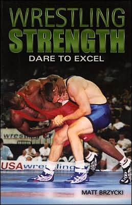 Dare to Excel (Wrestling Strength Series)