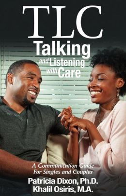 TLC: Talking and Listening with Care: A Communication Guide for Singles and Couples