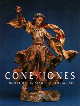 Conexiones: Connections in Spanish Colonial Art