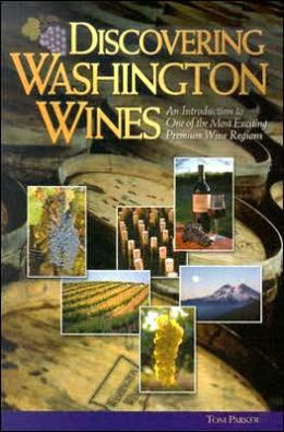 Discovering Washington Wines: An Introduction to One of the Most Exciting Premium Wine Regions