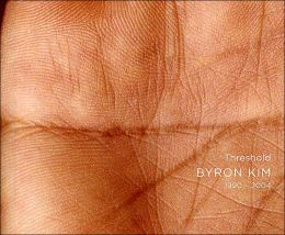 Threshold: Byron Kim 1990-2004