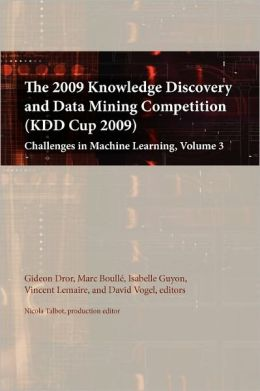 The 2009 Knowledge Discovery And Data Mining Competition (Kdd Cup 2009)