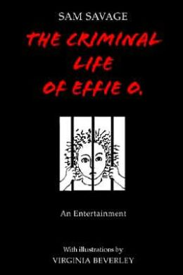 Criminal Life of Effie O.: An Entertainment