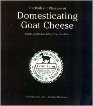 Perils and Pleasures of Domesticating Goat Cheese