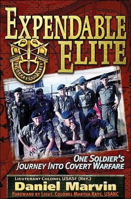Expendable Elite: One Soldier's Journey into Covert Warfare