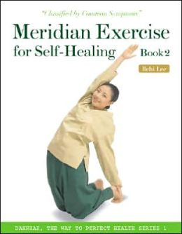 Meridian Exercise for Self-Healing Book 2: Classified by Common Symptoms