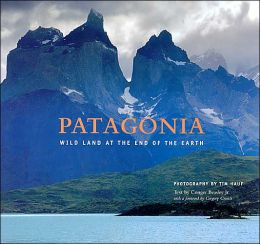 Patagonia: Wild Land at the End of the Earth