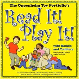 Read It! Play It! with Babies and Toddlers