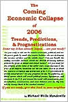 The Coming Economic Collapse Of 2006: Trends, Predictions, and Prognostications