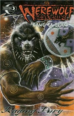 Werewolf the Apocalypse: Fang and Claw, Volume 1: Raging Fury