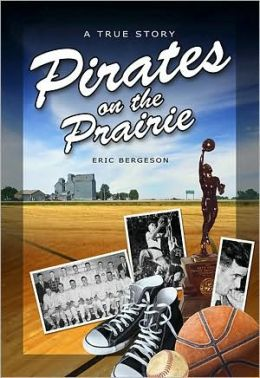 Pirates on the Prairie: A True Story