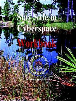 Stay Safe in Cyberspace Workbook: For Ages 6 - 8