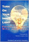 Turn on Your Inner Light: Fitness for Body, Mind and Soul