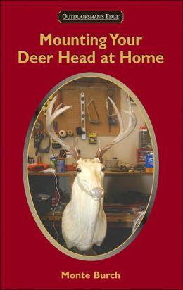 Mounting Your Deer Head at Home Monte Burch