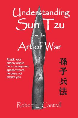Understanding Sun Tzu on the Art of War: The Oldest Military Treatise in the World
