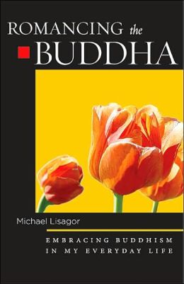 Romancing the Buddha: Embracing Buddhism in My Everyday Life