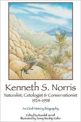 Kenneth S. Norris, Naturalist, Cetologist & Conservationist, 1924-1998