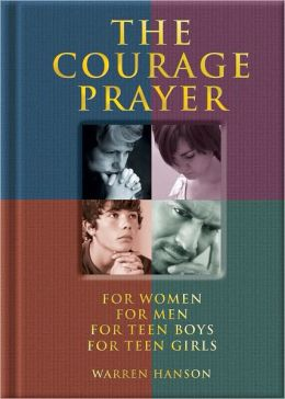 THE COURAGE PRAYER (for Women, for Men, for Teen Boys, for Teen Girls)