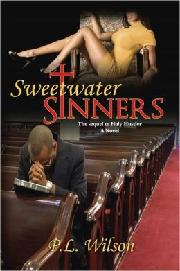 Sweetwater Sinners: The Sequel to Holy Hustler