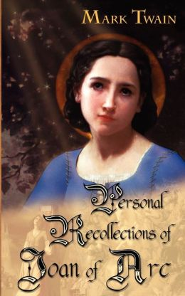 Personal Recollections Of Joan Of Arc (ARose Books Edition)