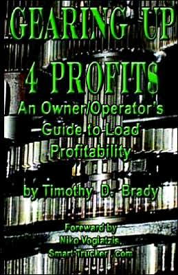 Gearing up 4 Profit$: An Owner/Operator's Guide to Load Profitability