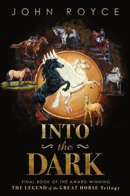 Into the Dark: The Legend of the Great Horse Trilogy (Book 3)