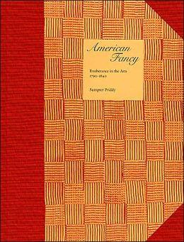 American Fancy: Exuberance in the Arts 1790-1840