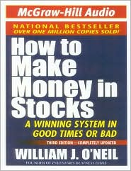 How to Make Money in Stocks: A Winning System in Good Times of Bad