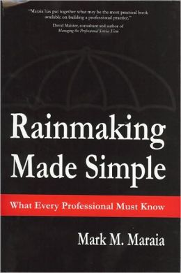 Rainmaking Made Simple: What Every Professional Must Know