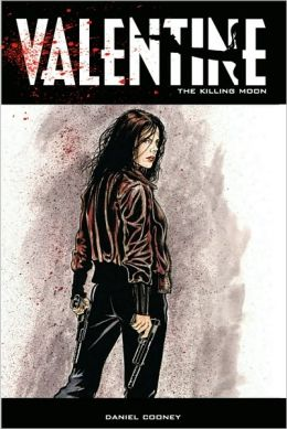 Valentine, Volume 3: The Killing Moon