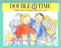 Double Time: A Helpful Book of Schedule Keeping for Twins