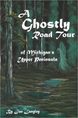 Ghostly Road Tour of Michigan's Upper Peninsula
