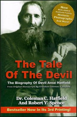 The Tale of the Devil: The Biography of Devil Anse Hatfield