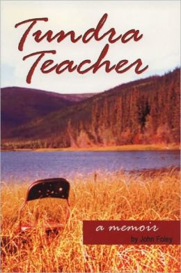 Tundra Teacher: A Memoir