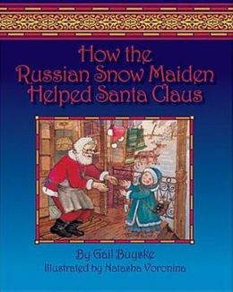 How the Russian Snow Maiden Helped Santa Claus