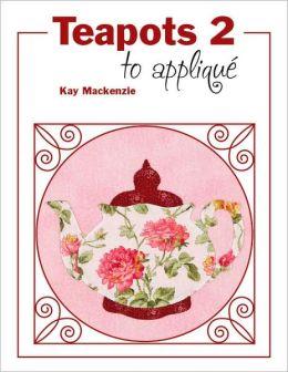 Teapots 2 to Appliqué