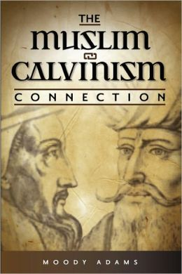 The Muslim-Calvinism Connection