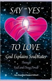 Say YES to Love, God Explains SoulMates, New Expanded Second Edition