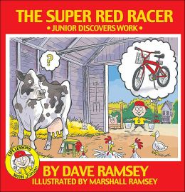 The Super Red Racer: Junior Discovers Work (Life Lessons with Junior Series)
