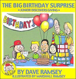 The Big Birthday Surprise: Junior Discovers Giving (Life Lessons with Junior Series)