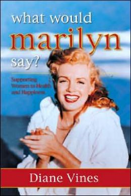 What Would Marilyn Say?: Supporting Women to Health