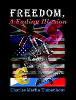 Freedom, a Fading Illusion