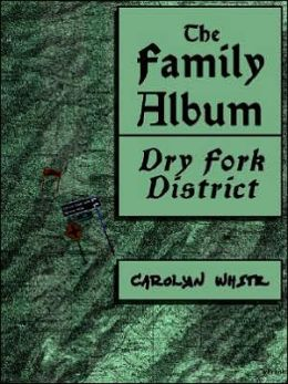 The Family Album: Dry Fork District