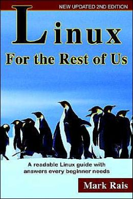 Linux for the Rest of Us: A readable Linux Guide With Answers Every Beginner Needs
