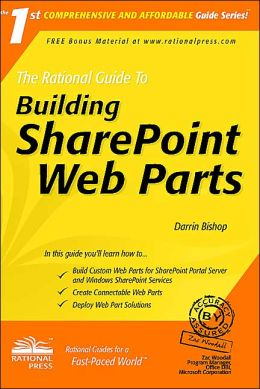 The Rational Guide to Building SharePoint Web Parts