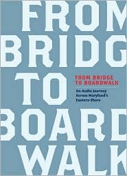 From Bridge to Boardwalk: An Audio Journey Across Maryland's Eastern Shore