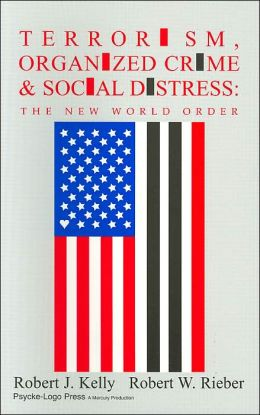 Terrorism, Organized Crime and Social Distress: The New World Order