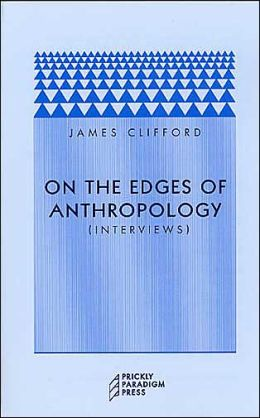 On the Edges of Anthropology